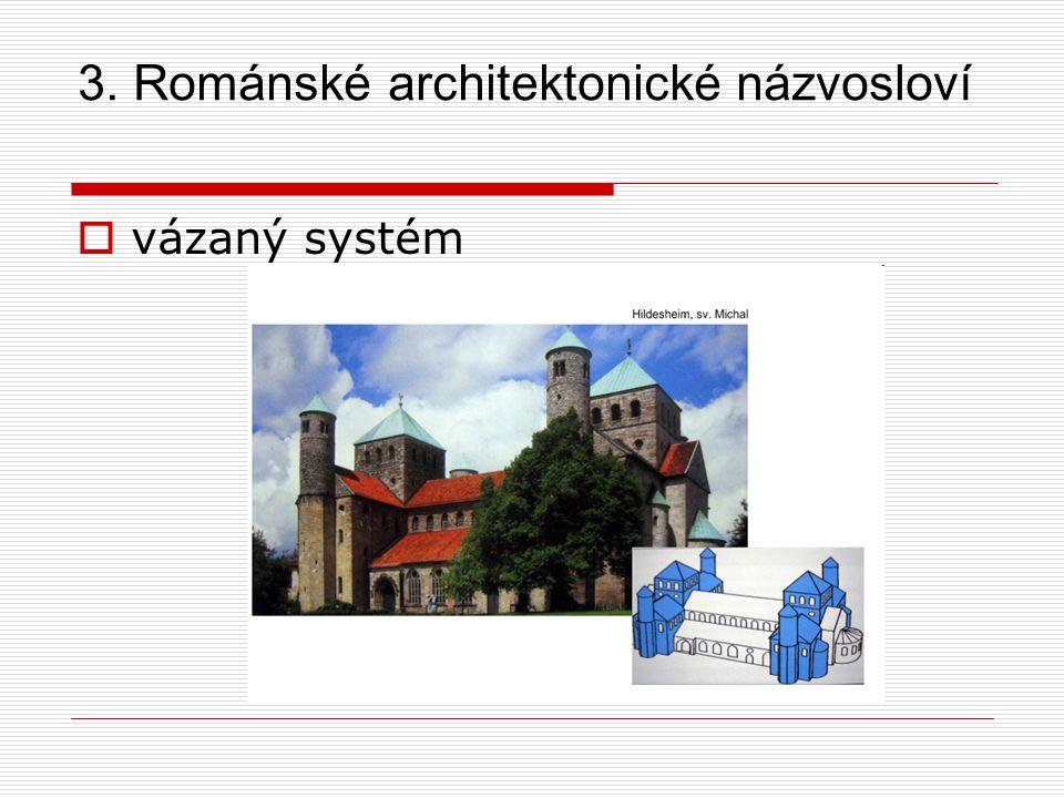 3. Románské architektonické názvosloví  vázaný systém