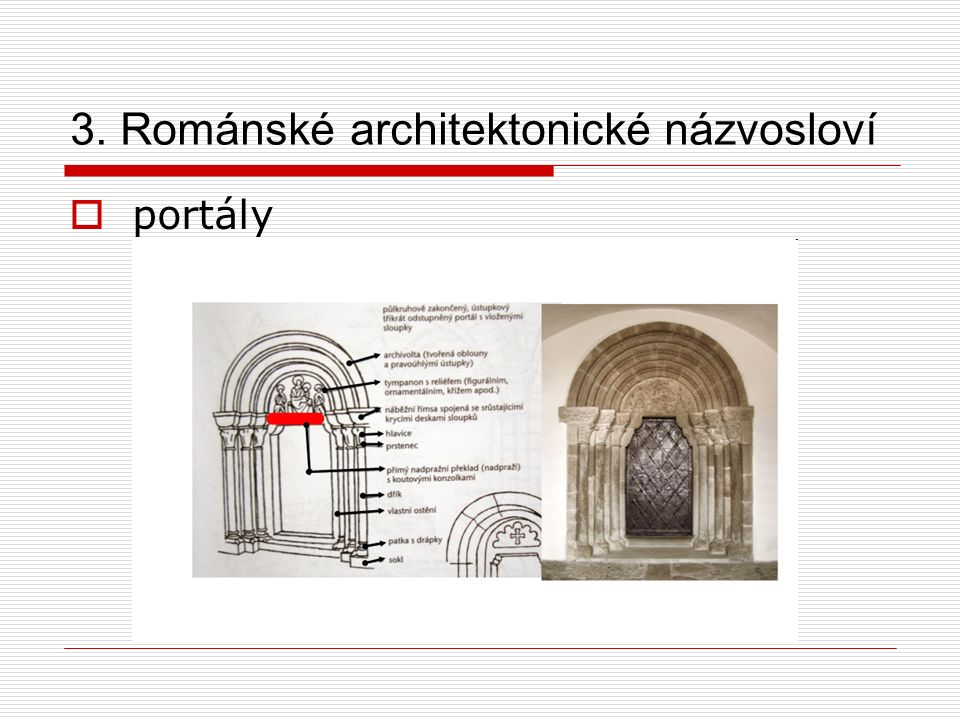3. Románské architektonické názvosloví  portály ústupkové, tympanon u sochařství