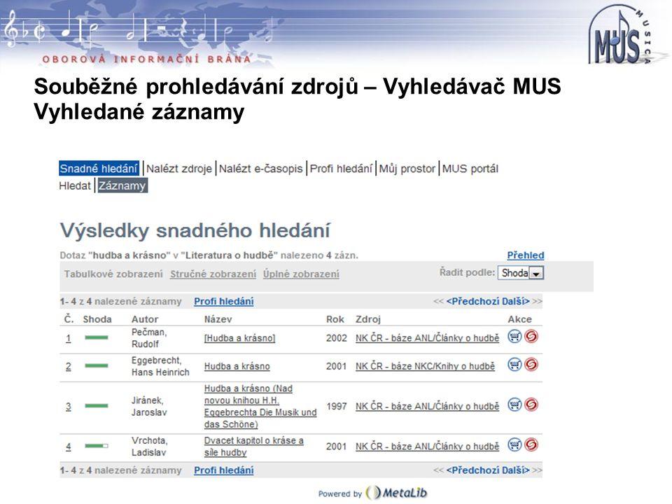 Souběžné prohledávání zdrojů – Vyhledávač MUS Vyhledané záznamy ––