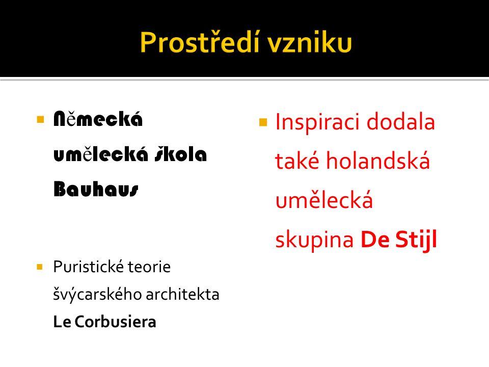  N ě mecká um ě lecká škola Bauhaus  Puristické teorie švýcarského architekta Le Corbusiera  Inspiraci dodala také holandská umělecká skupina De Stijl