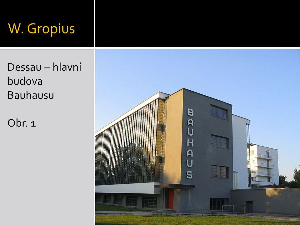 W. Gropius Dessau – hlavní budova Bauhausu Obr. 1