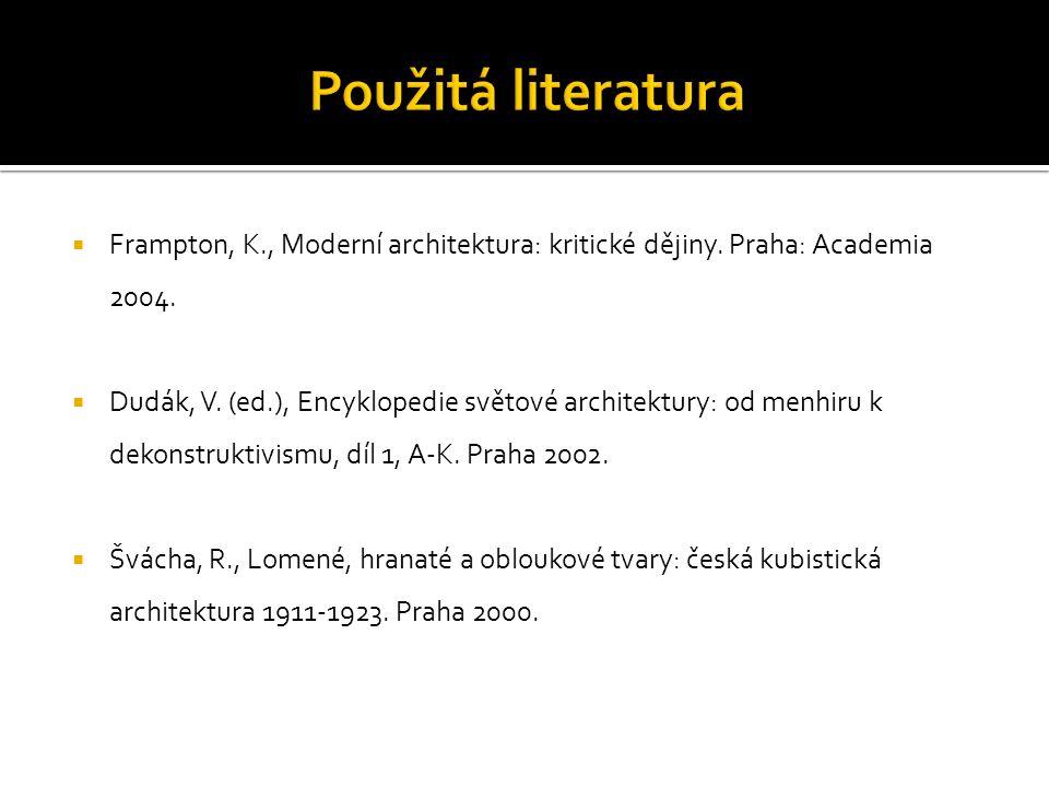  Frampton, K., Moderní architektura: kritické dějiny.