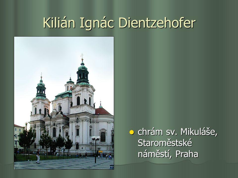 Kilián Ignác Dientzehofer chrám sv. Mikuláše, Staroměstské náměstí, Praha chrám sv. Mikuláše, Staroměstské náměstí, Praha