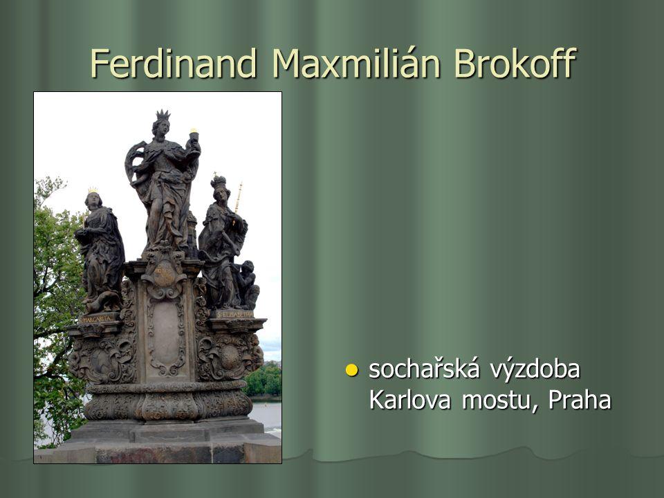 Ferdinand Maxmilián Brokoff sochařská výzdoba Karlova mostu, Praha sochařská výzdoba Karlova mostu, Praha