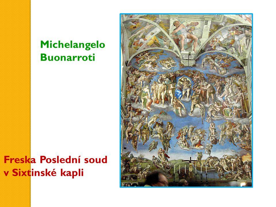 Freska Poslední soud v Sixtinské kapli Michelangelo Buonarroti
