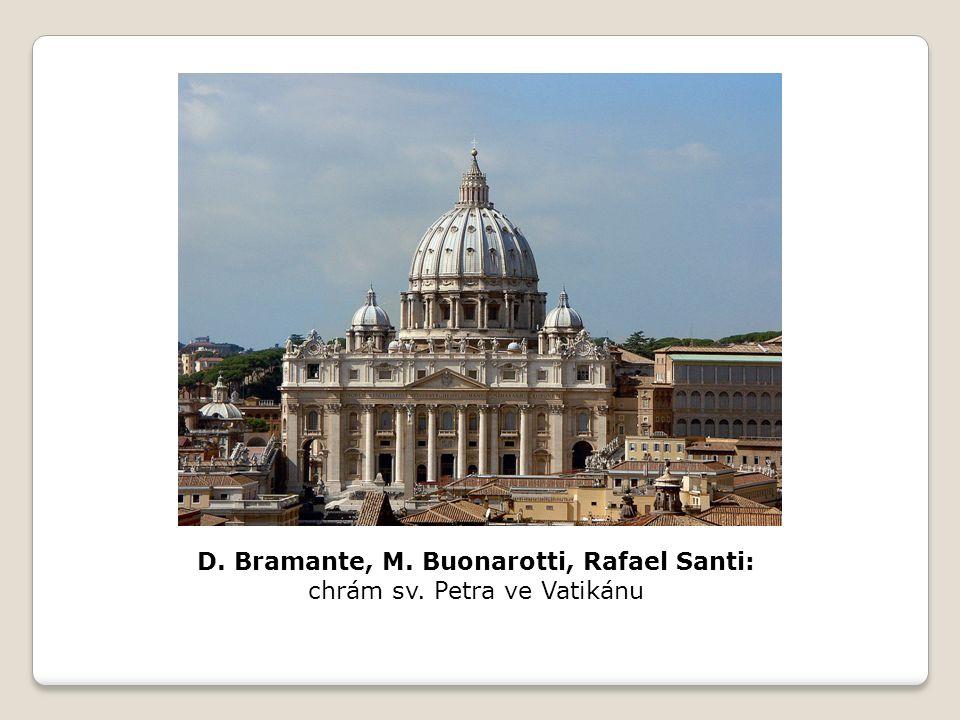 D. Bramante, M. Buonarotti, Rafael Santi: chrám sv. Petra ve Vatikánu