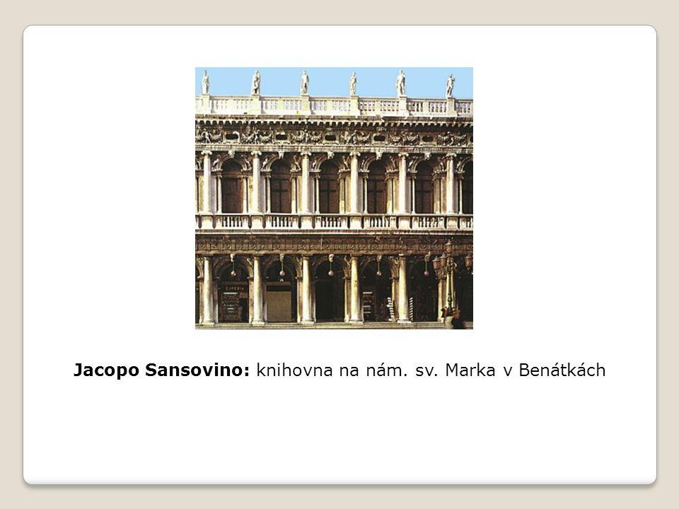 Jacopo Sansovino: knihovna na nám. sv. Marka v Benátkách