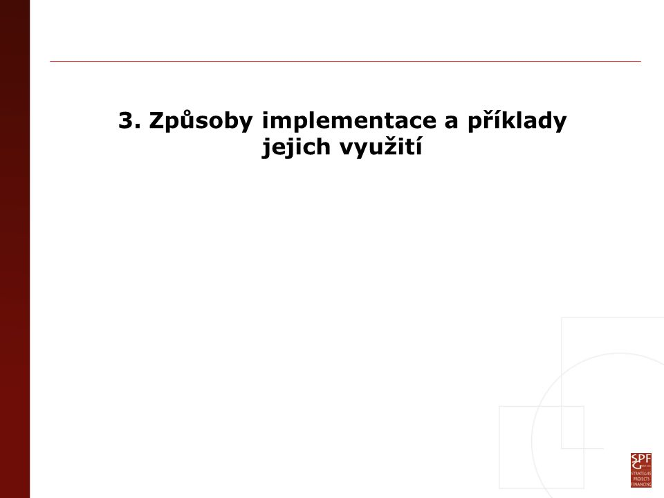 3. Způsoby implementace a příklady jejich využití
