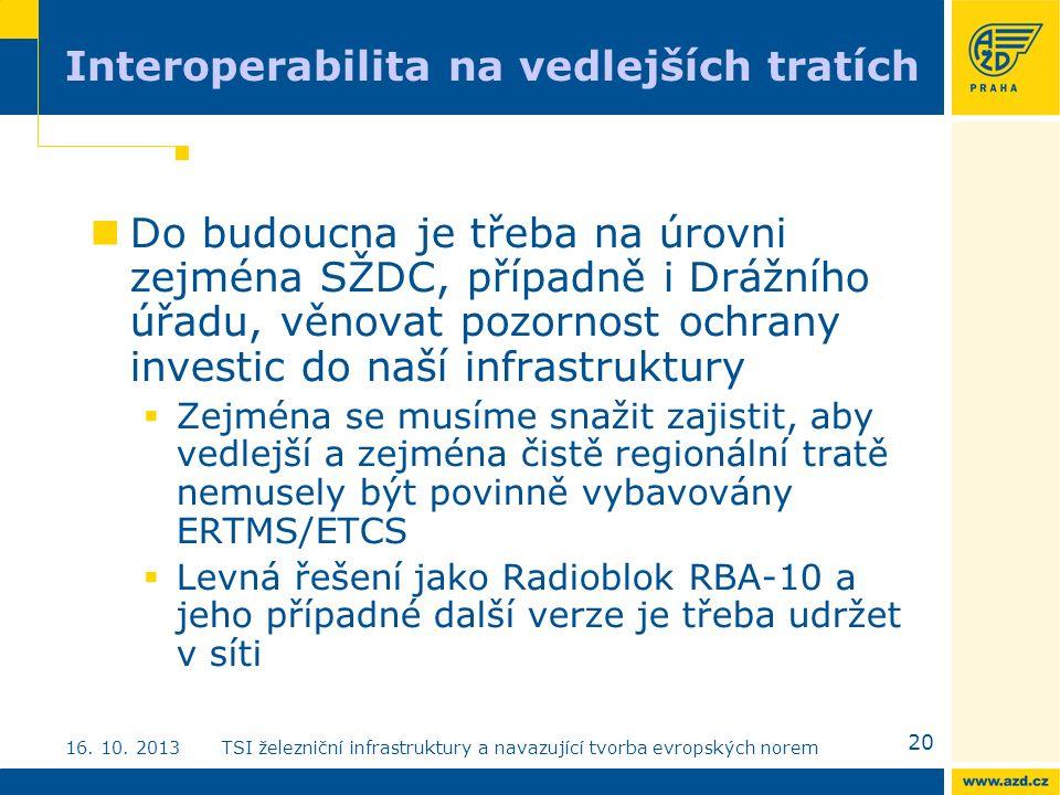 Interoperabilita na vedlejších tratích 20 16. 10.