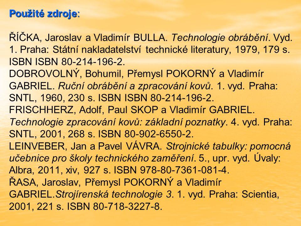 Použité zdroje: Použité zdroje: ŘÍČKA, Jaroslav a Vladimír BULLA.