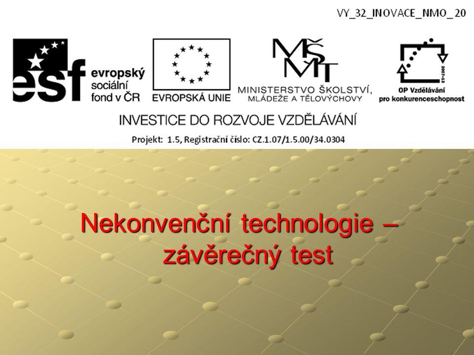 Nekonvenční technologie – závěrečný test