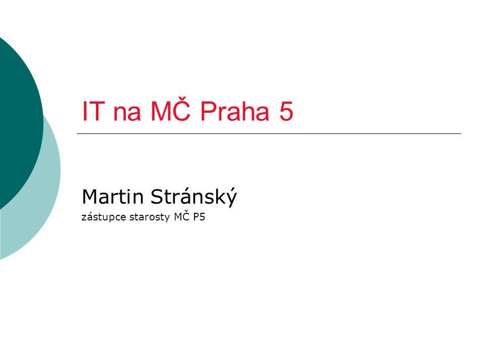 IT na MČ Praha 5 Martin Stránský zástupce starosty MČ P5