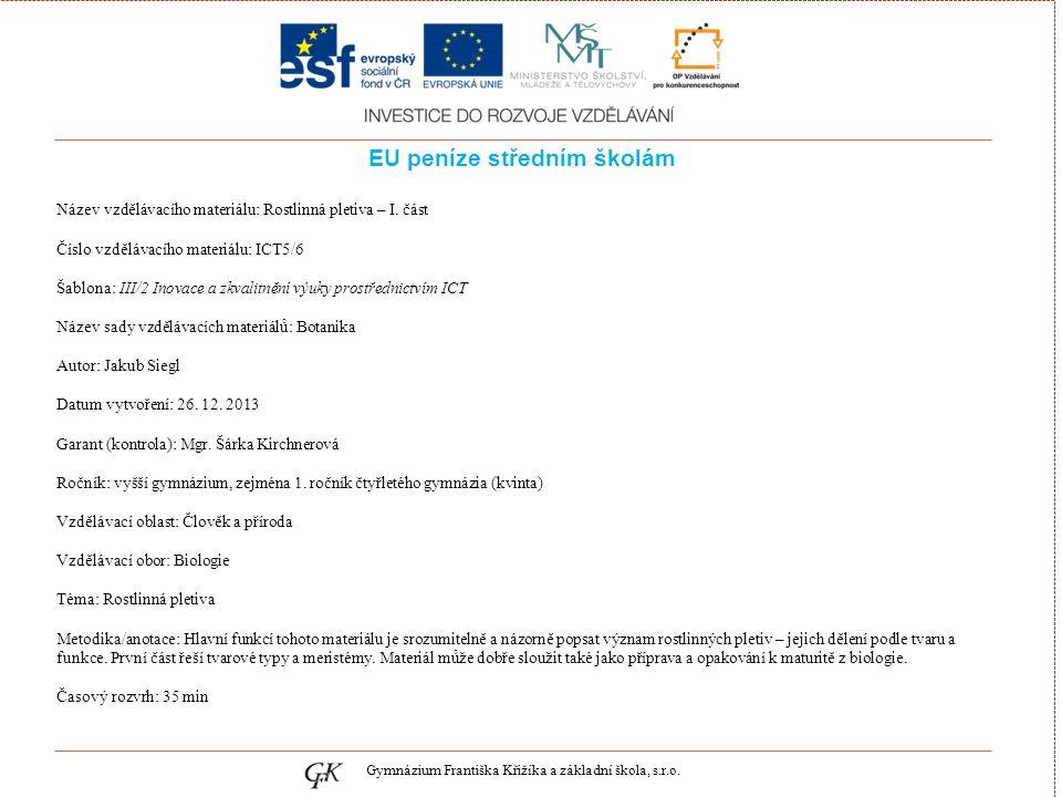 genetických pojmů EU peníze středním školám Název vzdělávacího materiálu: Rostlinná pletiva – I.