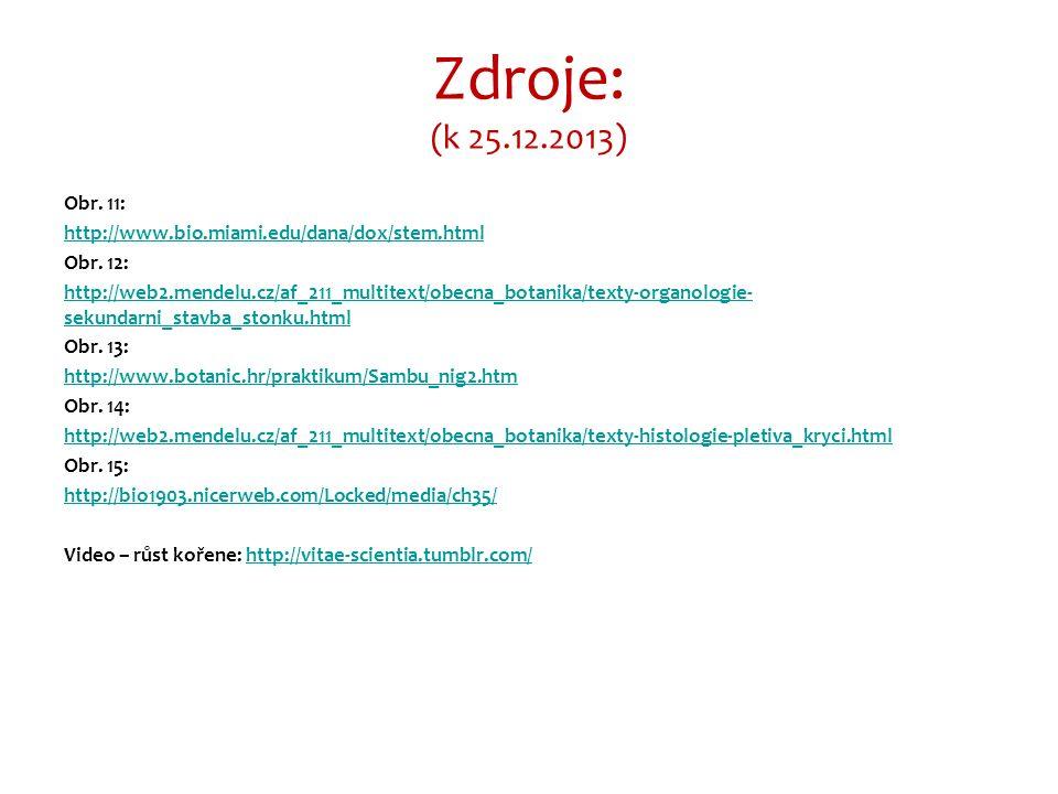 Zdroje: (k 25.12.2013) Obr. 11: http://www.bio.miami.edu/dana/dox/stem.html Obr.