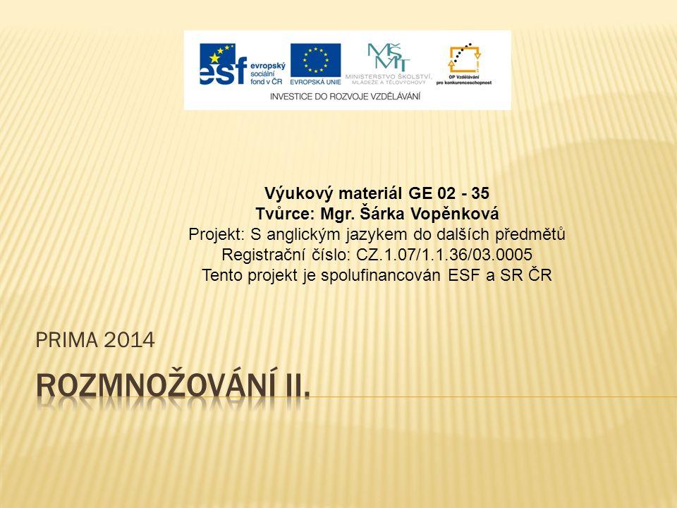 PRIMA 2014 Výukový materiál GE 02 - 35 Tvůrce: Mgr.