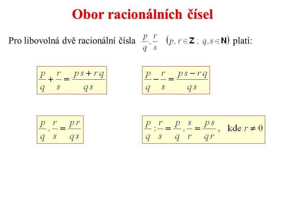 Obor racionálních čísel platí:Pro libovolná dvě racionální čísla