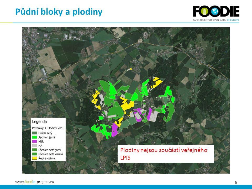 6 www.foodie-project.eu Půdní bloky a plodiny Plodiny nejsou součástí veřejného LPIS