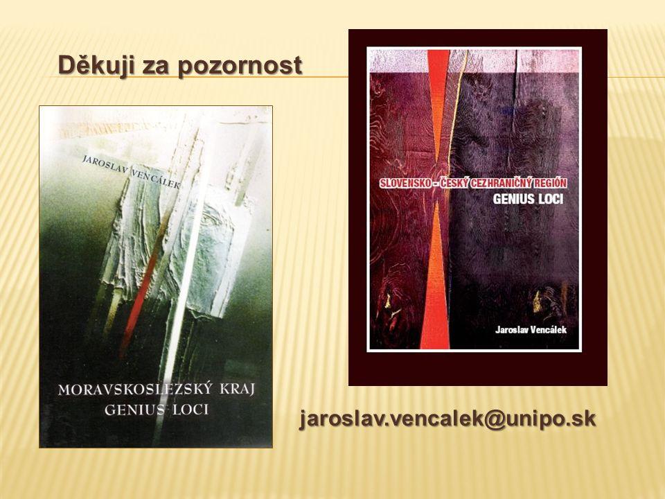 Děkuji za pozornost Děkuji za pozornost jaroslav.vencalek@unipo.sk jaroslav.vencalek@unipo.sk