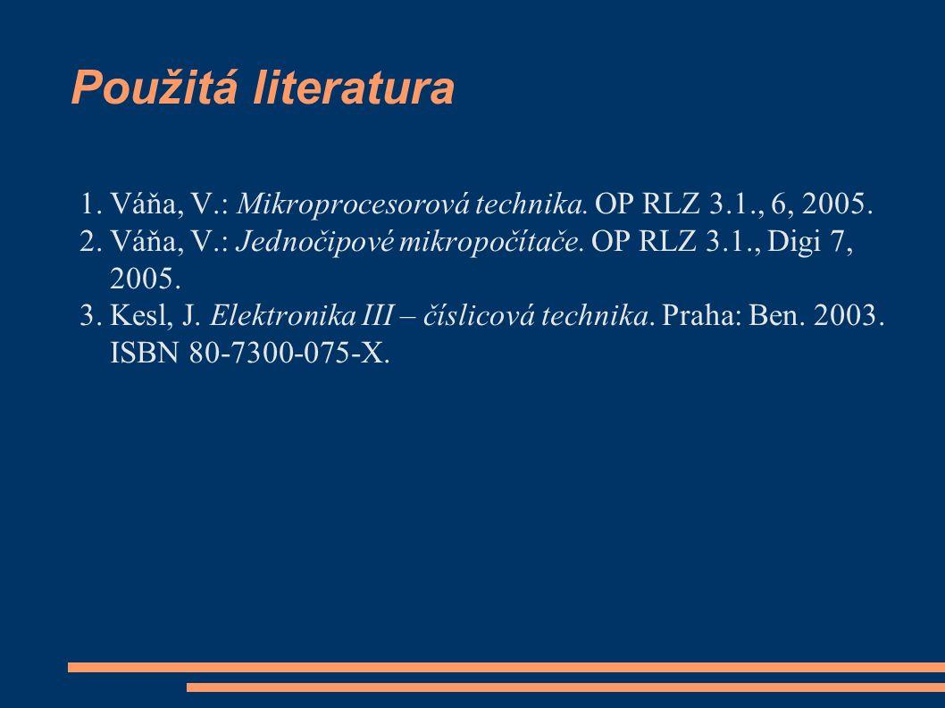 Použitá literatura 1.Váňa, V.: Mikroprocesorová technika.