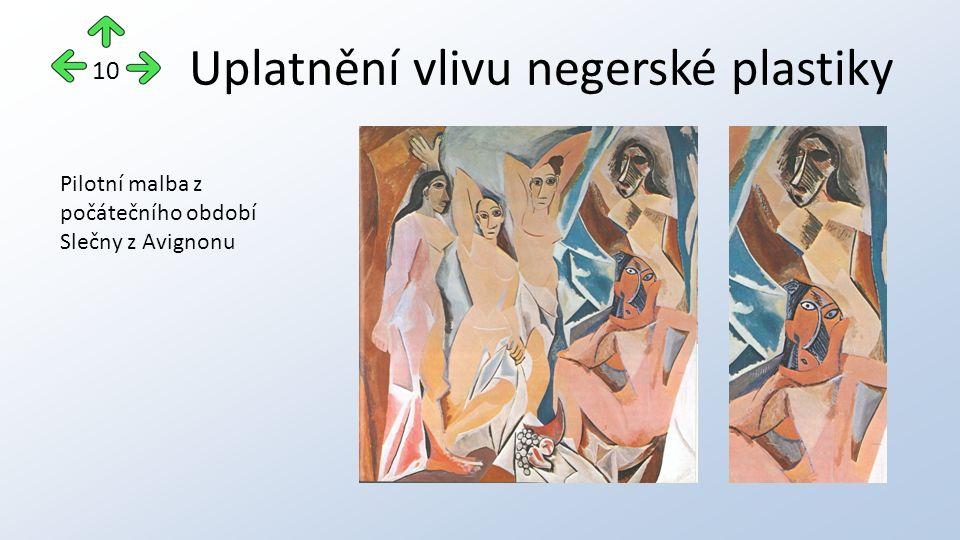 Uplatnění vlivu negerské plastiky 10 Pilotní malba z počátečního období Slečny z Avignonu