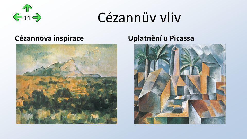 Cézannův vliv Cézannova inspiraceUplatnění u Picassa 11