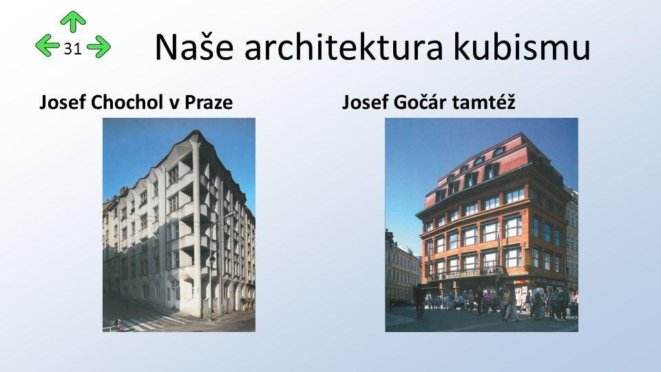 Naše architektura kubismu Josef Chochol v PrazeJosef Gočár tamtéž 31