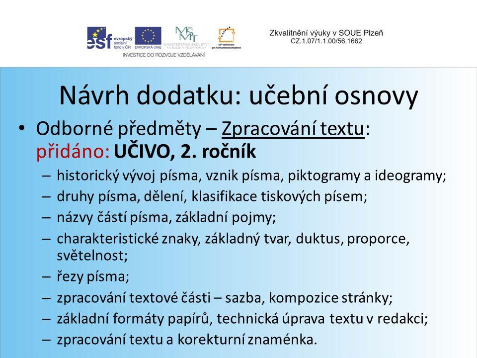 Návrh dodatku: učební osnovy Odborné předměty – Zpracování textu: přidáno: UČIVO, 2.