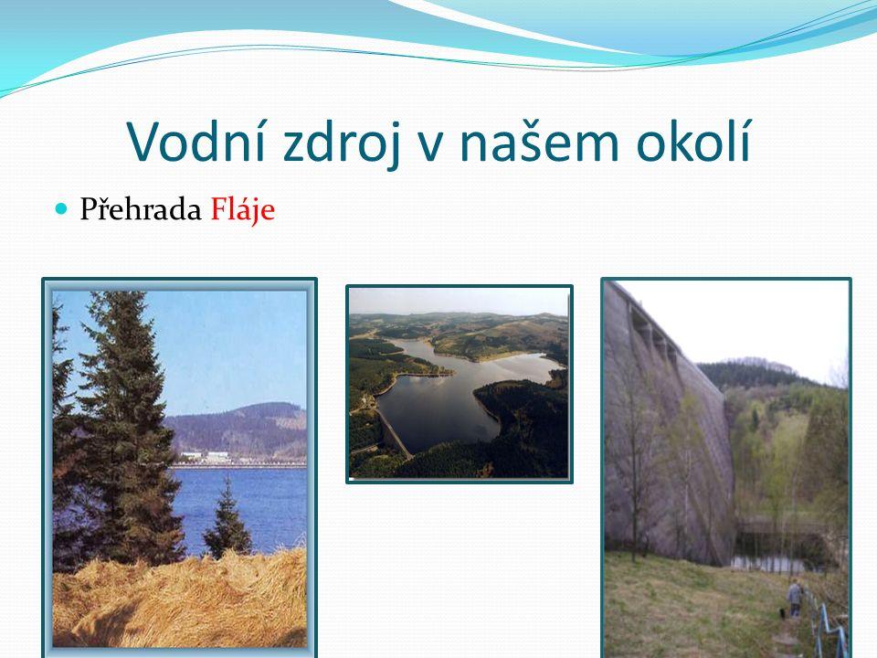 Vodní zdroj v našem okolí Přehrada Fláje