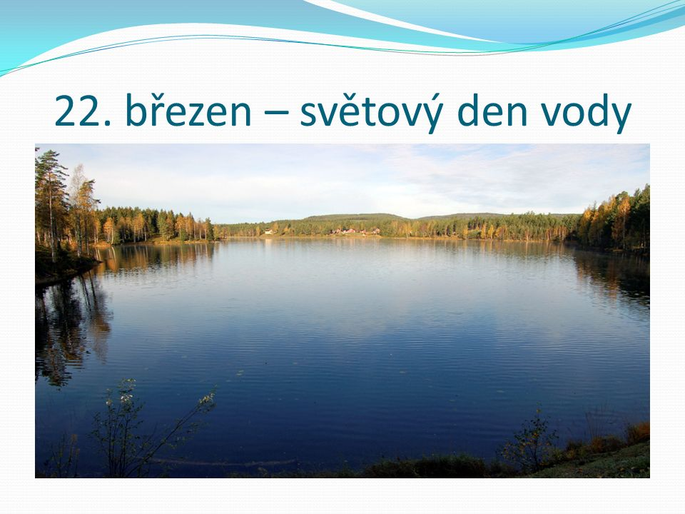 22. březen – světový den vody