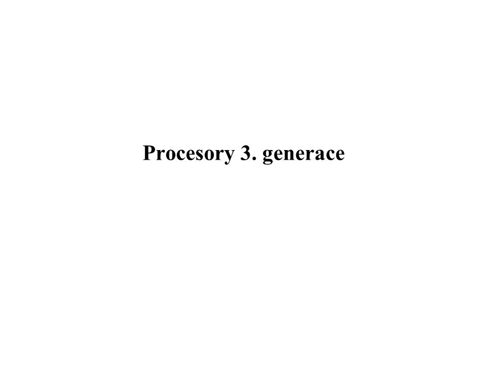 Procesory 3. generace