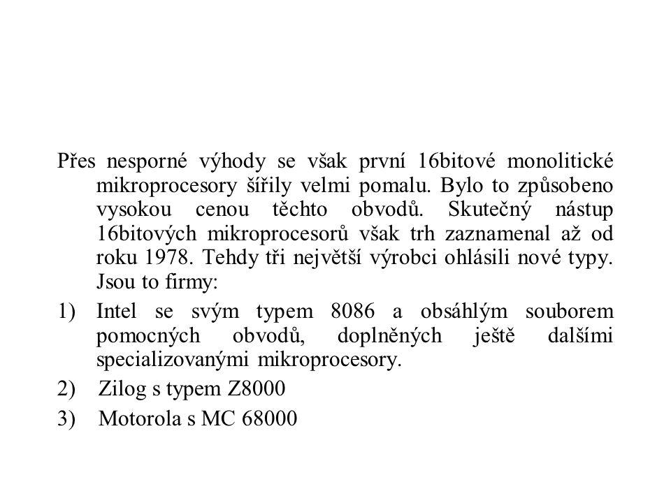 Přes nesporné výhody se však první 16bitové monolitické mikroprocesory šířily velmi pomalu.