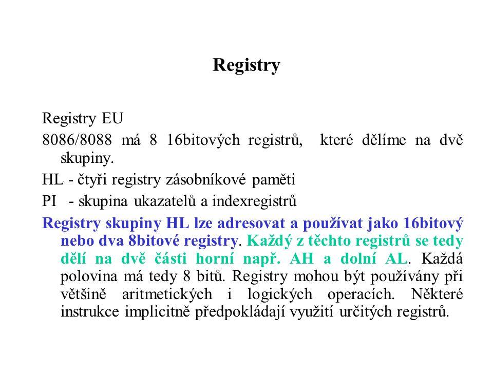 Registry Registry EU 8086/8088 má 8 16bitových registrů, které dělíme na dvě skupiny.