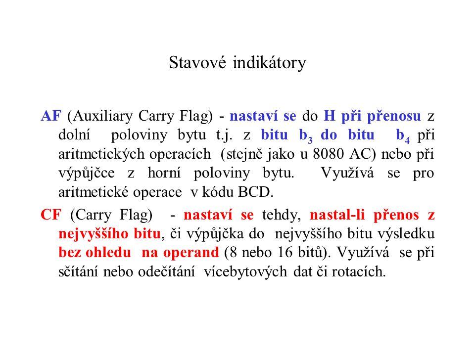 Stavové indikátory AF (Auxiliary Carry Flag) - nastaví se do H při přenosu z dolní poloviny bytu t.j.