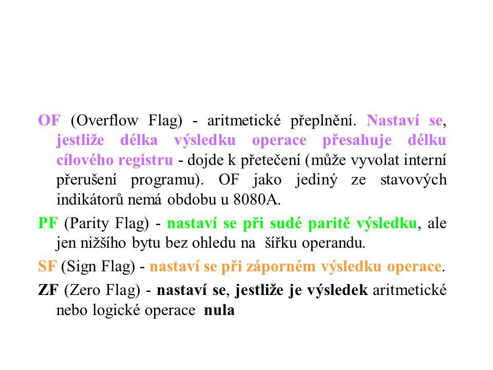OF (Overflow Flag) - aritmetické přeplnění.