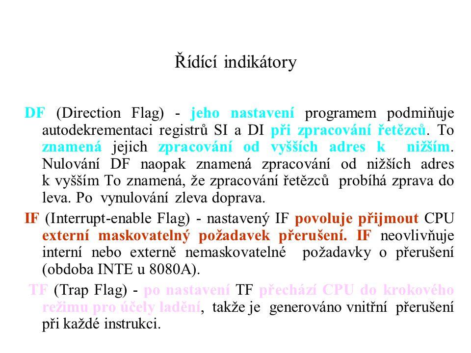 Řídící indikátory DF (Direction Flag) - jeho nastavení programem podmiňuje autodekrementaci registrů SI a DI při zpracování řetězců.