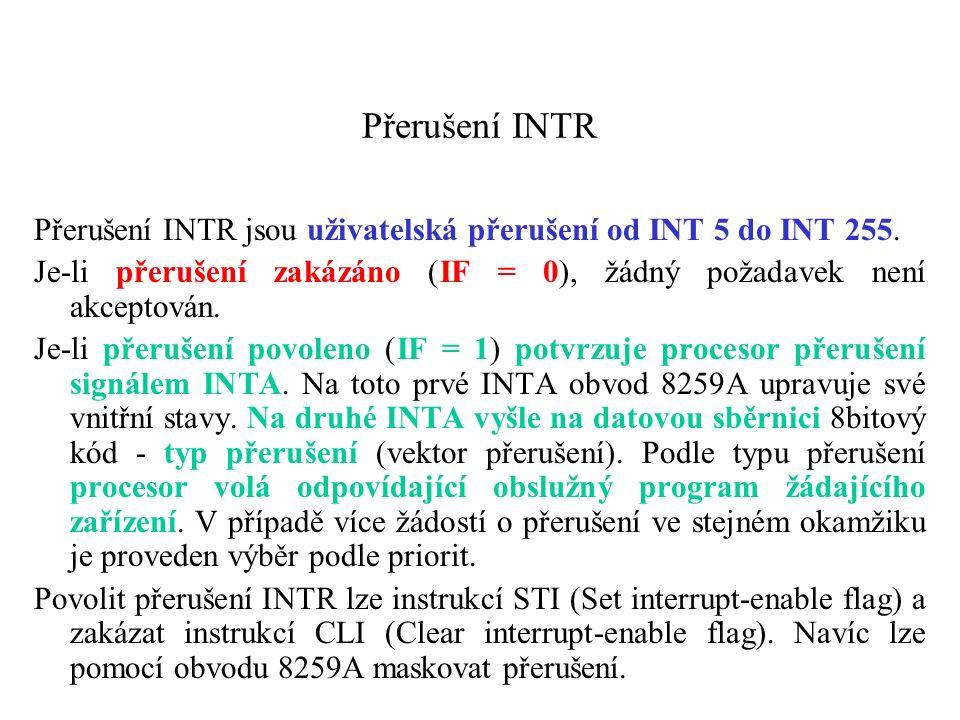Přerušení INTR Přerušení INTR jsou uživatelská přerušení od INT 5 do INT 255.