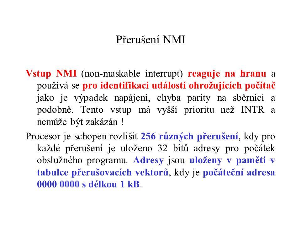 Přerušení NMI Vstup NMI (non-maskable interrupt) reaguje na hranu a používá se pro identifikaci událostí ohrožujících počítač jako je výpadek napájení, chyba parity na sběrnici a podobně.