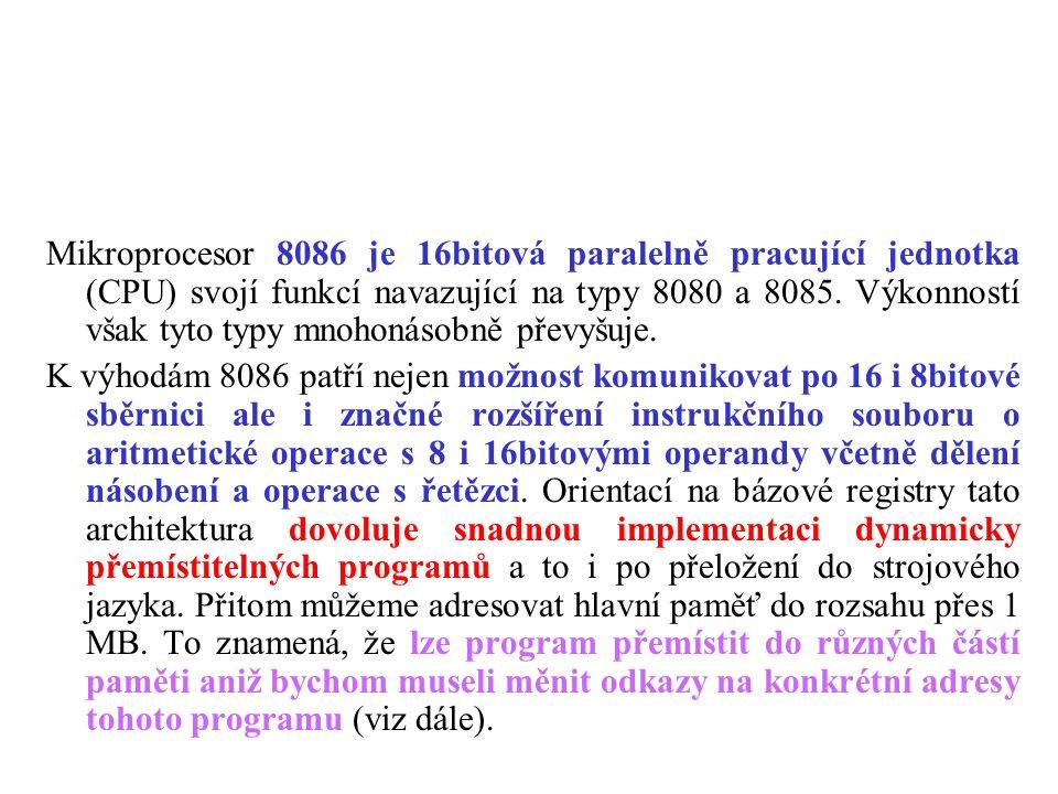 Bázová adresa Ofsetová část adresy vznikne sečtením přímé adresy z instrukce s některým z bázových registrů (BP, BX).