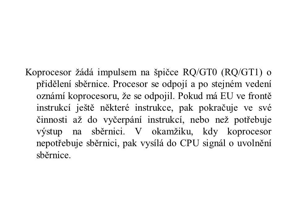 Koprocesor žádá impulsem na špičce RQ/GT0 (RQ/GT1) o přidělení sběrnice.