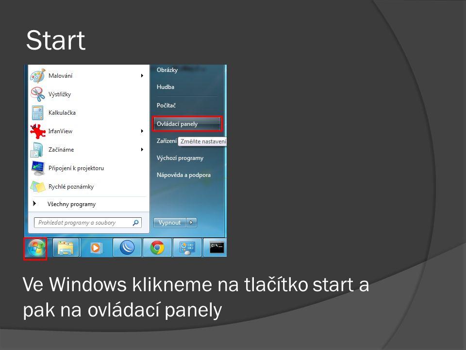 Start Ve Windows klikneme na tlačítko start a pak na ovládací panely