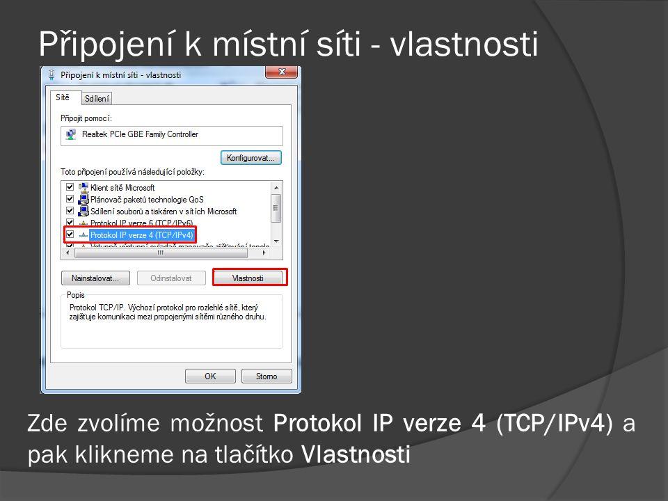 Připojení k místní síti - vlastnosti Zde zvolíme možnost Protokol IP verze 4 (TCP/IPv4) a pak klikneme na tlačítko Vlastnosti