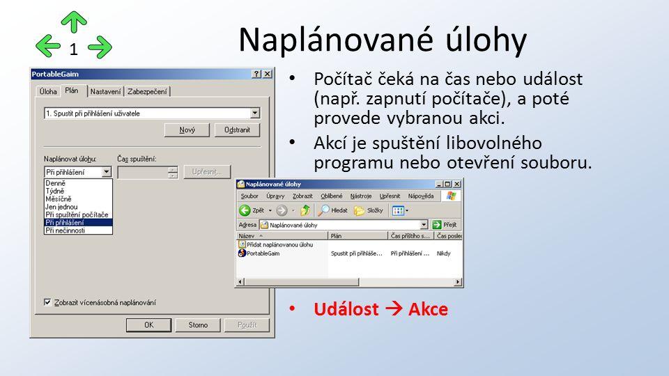 Počítač čeká na čas nebo událost (např. zapnutí počítače), a poté provede vybranou akci.