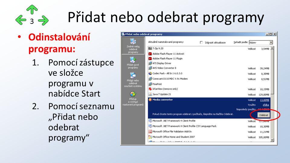 """Odinstalování programu: 1.Pomocí zástupce ve složce programu v nabídce Start 2.Pomocí seznamu """"Přidat nebo odebrat programy Přidat nebo odebrat programy 3"""