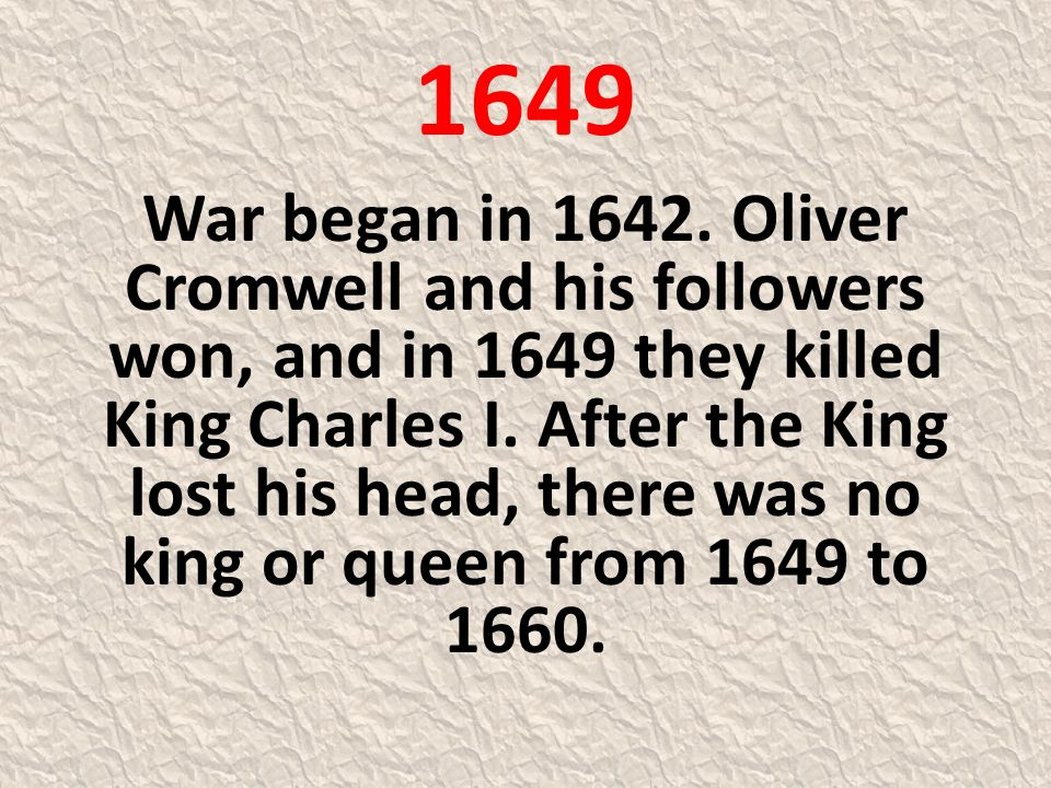 1649 War began in 1642.