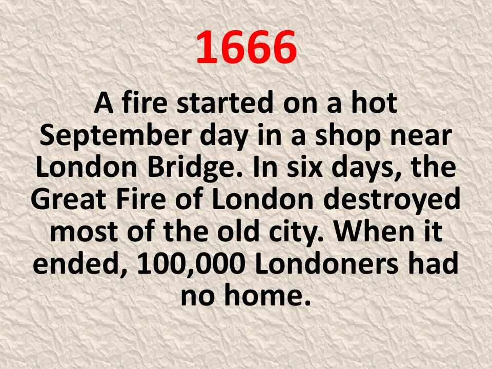 1666 After the fire, the people of London started to build their city again.