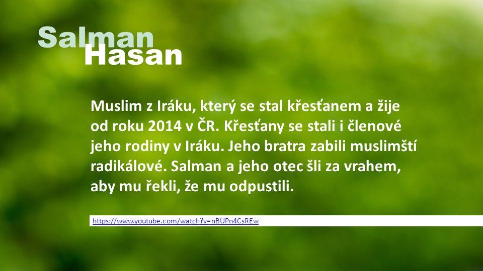 Muslim z Iráku, který se stal křesťanem a žije od roku 2014 v ČR.