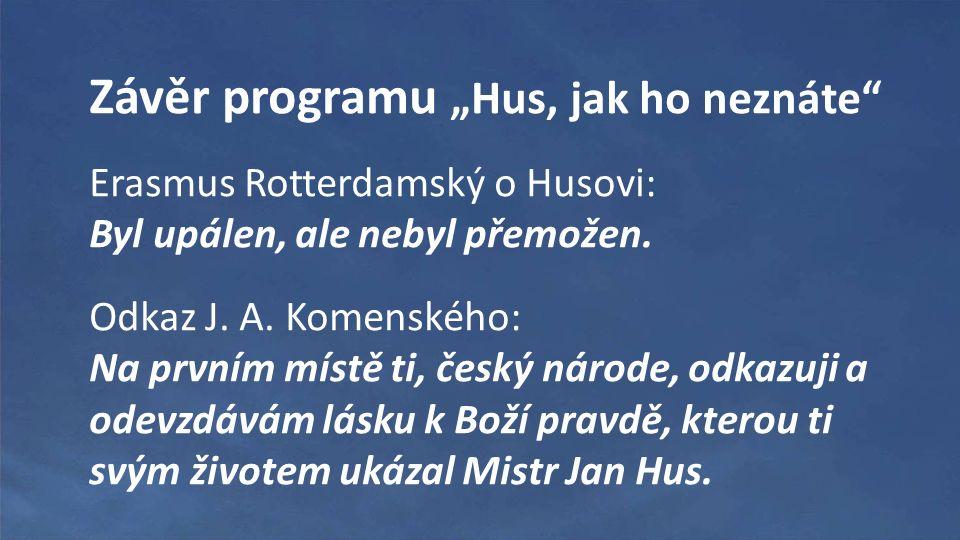 """Závěr programu """"Hus, jak ho neznáte Erasmus Rotterdamský o Husovi: Byl upálen, ale nebyl přemožen."""