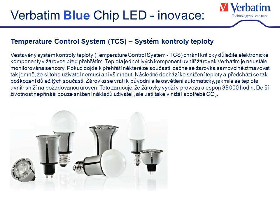 Verbatim Blue Chip LED - inovace: Temperature Control System (TCS) – Systém kontroly teploty Vestavěný systém kontroly teploty (Temperature Control Sy