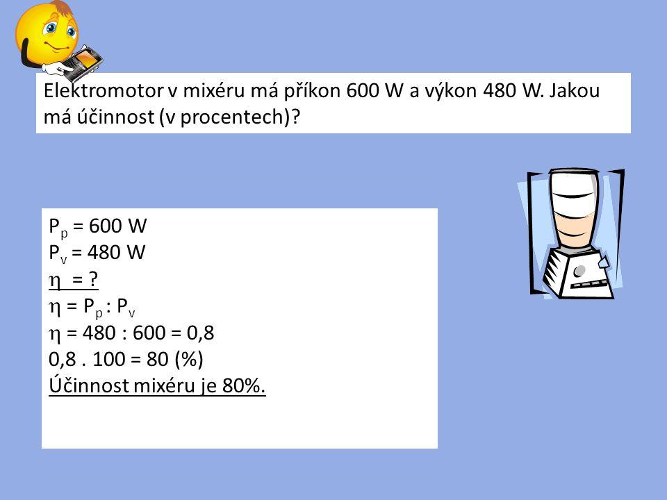 Elektromotor v mixéru má příkon 600 W a výkon 480 W.