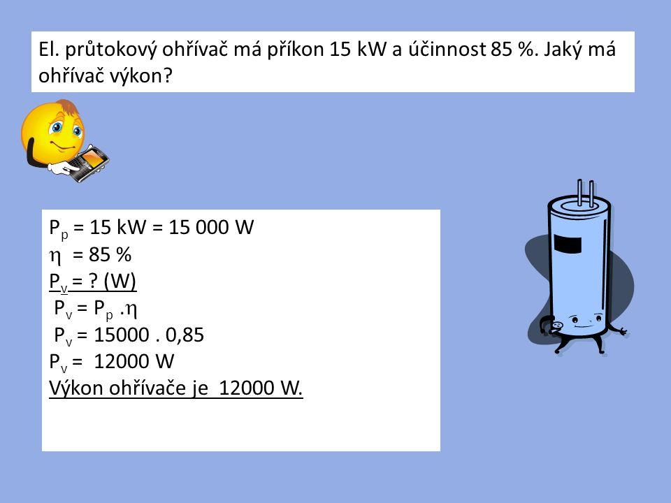 El. průtokový ohřívač má příkon 15 kW a účinnost 85 %.